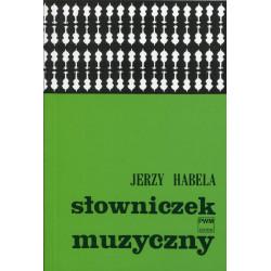 Słowniczek muzyczny. Jerzy Habela