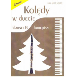 Kolędy w duecie Klarnet i fortepian Opracowanie jacek Gąsior