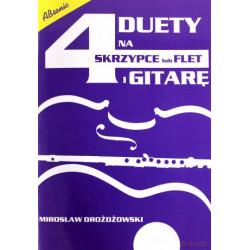 4 duety na skrzypce lub flet i gitarę Mirosław Drożdżowski