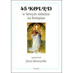 45 kolęd w łatwym układzie na fortepian w opracowaniu Jerzego Smoczyńskiego