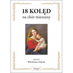 18 kolęd na chór mieszany w opracowaniu Włodzimierza Sołtysika