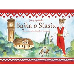 Bajka o Stasiu Opowieść o małym Stanisławie Moniuszce