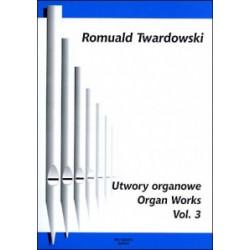 Romuald Twardowski Utwory organowe vol 3