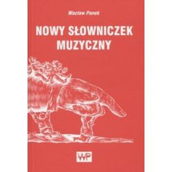 Nowy słowniczek muzyczny. Wacław Panek.