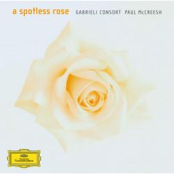 A Spotless Rose  Paul McCreesh    Gabrieli Consort