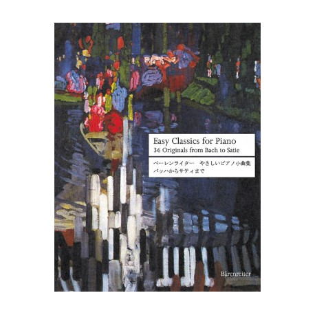 Easy Classics for Piano. 36 Originals from Bach to Satie. With reliable fingering