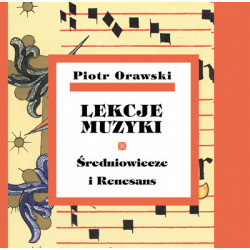 Piotr Orawski, Lekcje muzyki · Średniowiecze i Renesans