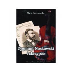 Zygmunt Noskowski i skrzypce. Maria Orzechowska