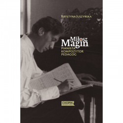 Miłosz Magin : pianista, kompozytor, pedagog. K.Juszyńska