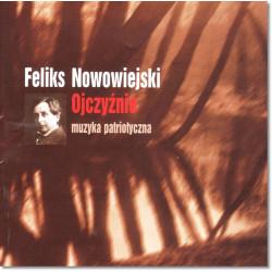 Feliks Nowowiejski Ojczyźnie. Muzyka patriotyczna