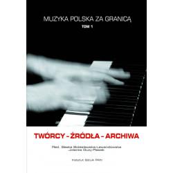 Muzyka polska za granicą, t. 1, red. B.Bolesławska-Lewandowska, J. Guzy-Pasiak