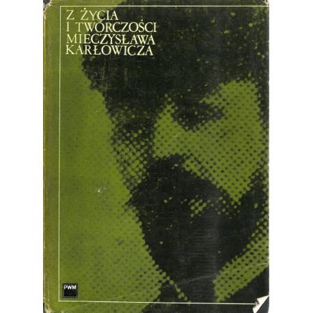 Z życia i twórczości Mieczysława Karłowicza