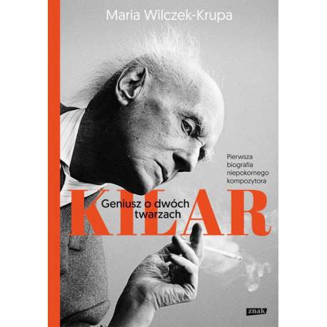 Kilar geniusz o dwóch twarzach. Maria Wilczek-Krupa