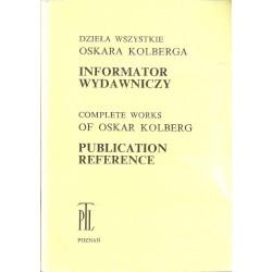 Dzieła wszystkie Oskara Kolberga Informator wydawniczy