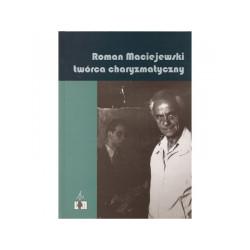 Roman Maciejewski twórca charyzmatyczny ( +CD)