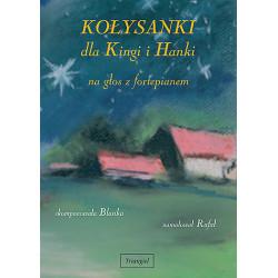 Kołysanki dla Kingi i Hanki na głos z fortepianem. Blandyna Łukomska-Świegocka