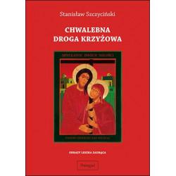 Chwalebna droga krzyżowa. Opracowanie na alt, baryton, chór mieszany i instrumenty perkusyjne Stanisław Szczyciński