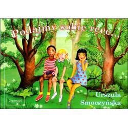 Podajmy sobie ręce...Piosenki dziecięce róznych narodów z zabawami. Urzula Smoczyńska.