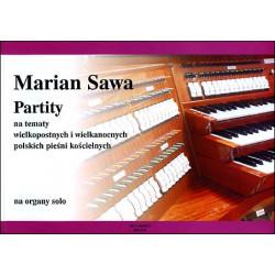Partity na tematy wielkopostnych i wielkanocnych polskich pieśni kościelnych na organy solo Marian Sawa