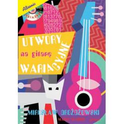 Utwory wariacyjne na gitarę. M.Drożdżowski
