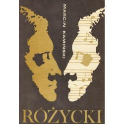 Ludomir Różycki Opowieśc i życiu i twórczości. Marcin Kamiński