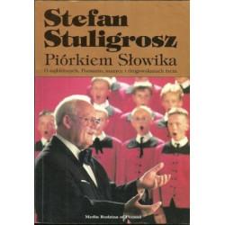 Piórkoem słowoka. Stefan Stuligrosz