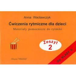 Ćwiczenia rytmiczne dla dziec.Materiały pomocnicze do rytmiki 2. Anna Wacławczyk