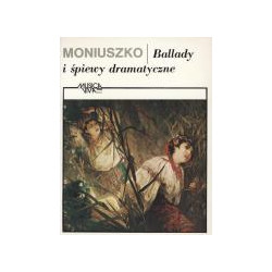 Stanisław Moniuszko  Ballady i śpiewy dramatyczne