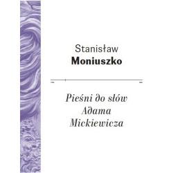 Pieśni do słów Adama Mickiewicza Stanisław Moniuszko