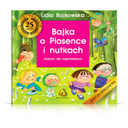 Bajka o Piosence i Nutkach. Lidia Bajkowska