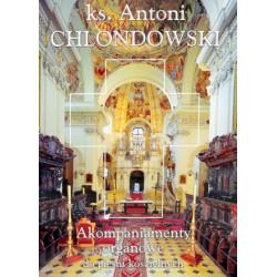Akompaniamenty organowe do pieśni kościelnych Ks. Antoni Chlondowski