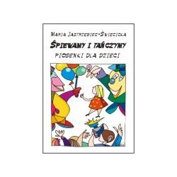 Śpiewamy i tańczymy Piosenki dla dzieci Maria Jastrzębiec- Święcicka