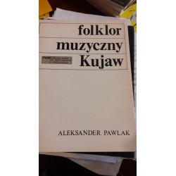 Folklor muzyczny Kujaw. A.Pawlak
