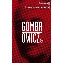 Bakakaj o inne opowiadania. Witold Gombrowicz