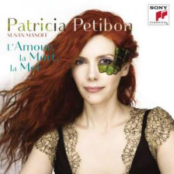 L'amour, la mort, la mer. Patricia Petibon