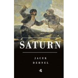 Saturn Czarne obrazy z życia mężczyzn z rodziny Goya . J.Dehnel