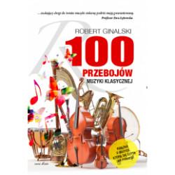 100 przebojów muzyki klasycznej.  R. Ginalski