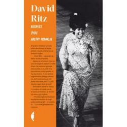 Respect Życie Arethy Franklin. David Ritz