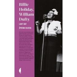 Lady Day śpiewa bluesa. William Dufty, Billie Holiday