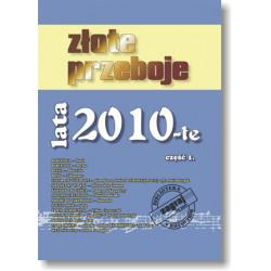 ZŁOTE PRZEBOJE LATA 2010-TE cz. 1.