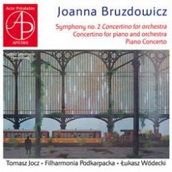 Joanna Bruzdowicz  Symhony - Concertino - Concerto