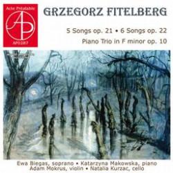 Grzegorz Fitelberg  5 pieśni op. 21 - 6 pieśni op. 22 - Trio