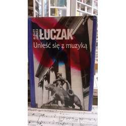 Unieść się z muzyką. Alojzy Andrzej Łuczak