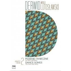 Witold Lutosławski  Derwid. Piosenki taneczne 2 na głos i fortepian