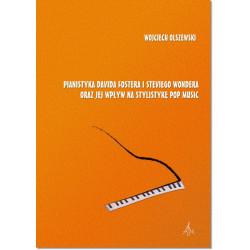 Pianistyka Davida Fostera i Steviego Wondera oraz jej wpływ na stylistykę pop music (+ CD) Wojciech Olszewski