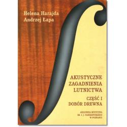 Akustyczne zagadnienia lutnictwa Część 1 Dobór drewna  Helena Harajda Andrzej Łapa