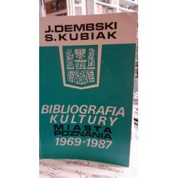 Bibliografia kultury miasta Poznania 1969-1987. J.Dembski, S.Kubiak