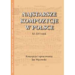 Jan Węcowski, Najstarsze kompozycje w Polsce. XI-XVI wiek