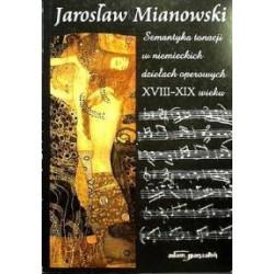 J. Mianowski Semantyka tonacji w niemieckich dziełach operowych XVIII–XIX wieku