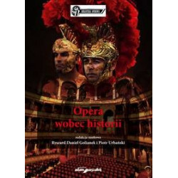 R. D.Golianek, P. Urbański Opera wobec historii